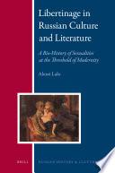 Libertinage in Russian Culture and Literature