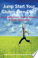 Jump Start Your Gluten Free Diet  Living with Celiac   Coeliac Disease   Gluten Intolerance