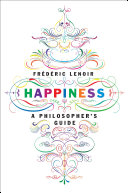 Happiness: A Philosopher's Guide