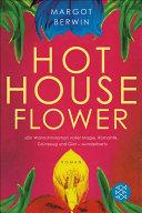 Hot House Flower