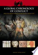A Global Chronology of Conflict  From the Ancient World to the Modern Middle East  6 volumes