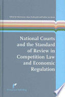 National Courts And The Standard Of Review In Competition Law And Economic Regulation