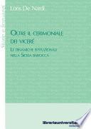 Oltre il cerimoniale dei viceré. Le dinamiche istituzionali nella Sicilia barocca