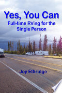 Yes  You Can Full time RVing for the Single Person