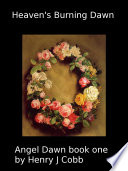 Heaven s Burning Dawn  Angel Dawn book one