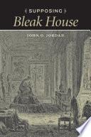 Supposing Bleak House by John O. Jordan