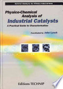 Physico Chemical Analysis Of Industrial Catalysts book