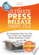 The Ultimate Press Release Swipe File  50 Templates That You Can Use to Get Your Business Media Exposure Today