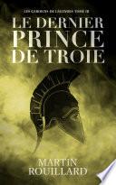 Les Gardiens de L  gendes  Tome 3  Le Dernier Prince de Troie