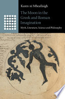 The Moon in the Greek and Roman Imagination Book PDF