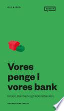 Vores penge i vores bank