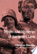 Myths And Mysteries Of Same Sex Love