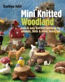 Mini Knitted Woodland : charming, fun mini woodland scene. sachiyo...