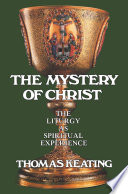 The Mystery of Christ Profound Formation In Christian Prayer This
