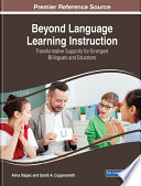 Beyond Language Learning Instruction Transformative Supports For Emergent Bilinguals And Educators