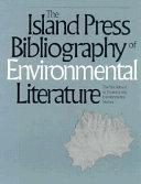 The Island Press Bibliography of Environmental Literature
