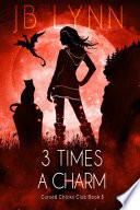 3 Times A Charm A Cozy Magical Fantasy Adventure
