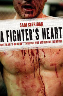 A Fighter's Heart Around The World Sam Sheridan Found Himself In