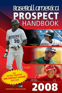 Baseball America Prospect Handbook 2008 Analysis Of The Draft Rankings Of The Best