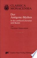 Der Antigone-Mythos in der antiken Literatur und Kunst