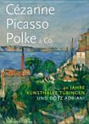 Cézanne, Picasso, Polke & Co