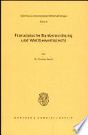 Franz  sische Bankenordnung und Wettbewerbsrecht