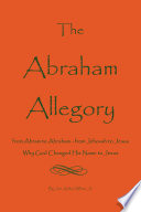 The Abraham Allegory  Why God Changed His Name to Jesus