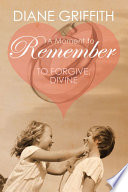 A Moment To Remember To Forgive Divine