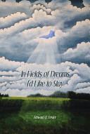 In Fields of Dreams I d Like to Stay