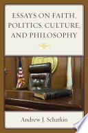 Essays on Faith  Politics  Culture  and Philosophy