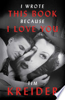 I Wrote This Book Because I Love You Nothing Tim Kreider Trains His Virtuoso