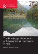 The Routledge Handbook of Environmental Economics in Asia