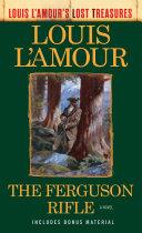 The Ferguson Rifle (Louis L'Amour's Lost Treasures) Book
