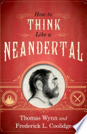 How To Think Like a Neandertal Commercials Featuring Neandertals Some Serious Some Comical