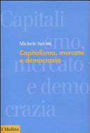 Capitalismo  mercato e democrazia