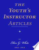 The Youth's Instructor Articles : 1849, james white began publishing the youth's instructor...