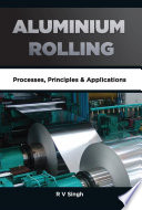 Aluminium Rolling: Processes, Principles and Applications Pdf/ePub eBook