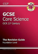 GCSE Core Science OCR 21st Century Revision Guide   Foundation  with Online Edition   A  G Course