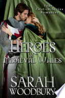 Heroes of Medieval Wales  Daughter of Time Cold My Heart The Good Knight The Last Pendragon  Four First in Series Romances