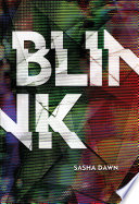 Blink : kidnapped and never found. twelve years later, chatham...