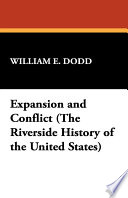 Expansion and Conflict (the Riverside History of the United States) States