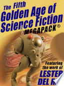 The Fifth Golden Age Of Science Fiction Megapack Lester Del Rey