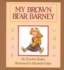 My Brown Bear Barney : especially her brown bear barney....