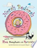 Norah Bedorah and the Pink Doughnut With Sprinkles
