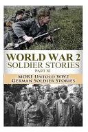 World War 2 Soldier Stories Part Xi