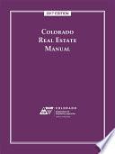 Colorado Real Estate Manual  2017 Edition