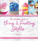 The Complete Book of Icing  Frosting   Fondant Skills