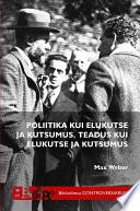 Poliitika kui elukutse ja kutsumus. Teadus kui elukutse ja kutsumus