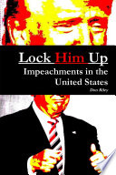 Lock Him Up: Impeachments in the United States