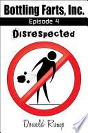 Bottling Farts, Inc. - Episode 4: Disrespected (EPUB)